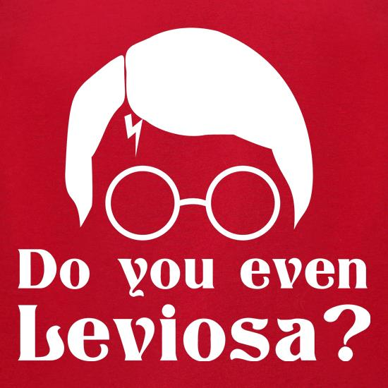 Do you even Leviosa? t-shirts for ladies