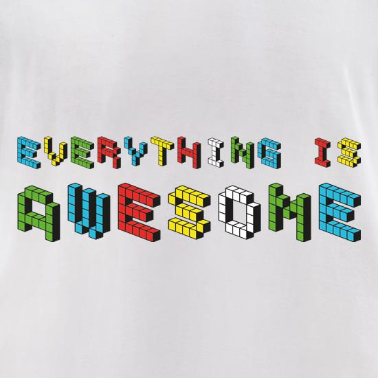 Everything is Awesome t-shirts for ladies