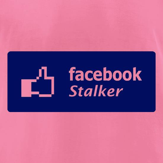 Facebook Stalker t-shirts for ladies