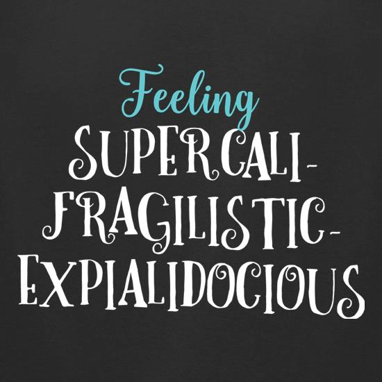 Feeling Supercalifragilisticexpialidocious t-shirts for ladies