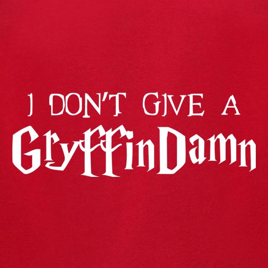 I Don't Give A GryffinDamn t-shirts for ladies