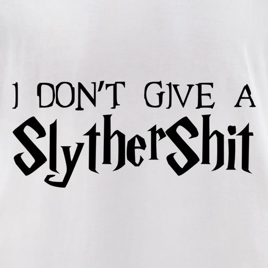 I Don't Give A SlytherShit t-shirts for ladies