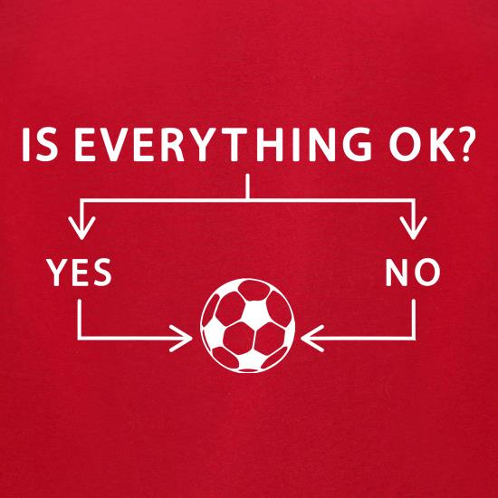 Is Everything Ok? Football. t-shirts for ladies