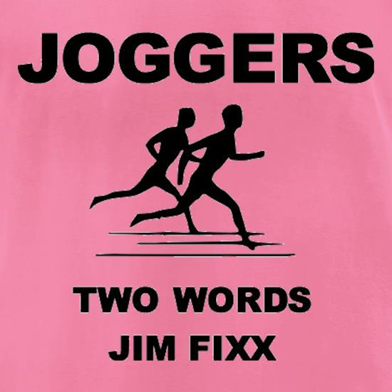 Joggers Two Words Jim Fixx t-shirts for ladies