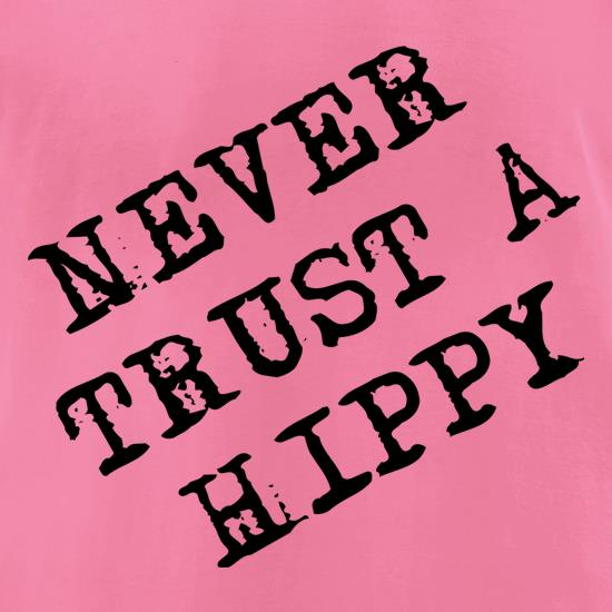 Never Trust A Hippy t-shirts for ladies