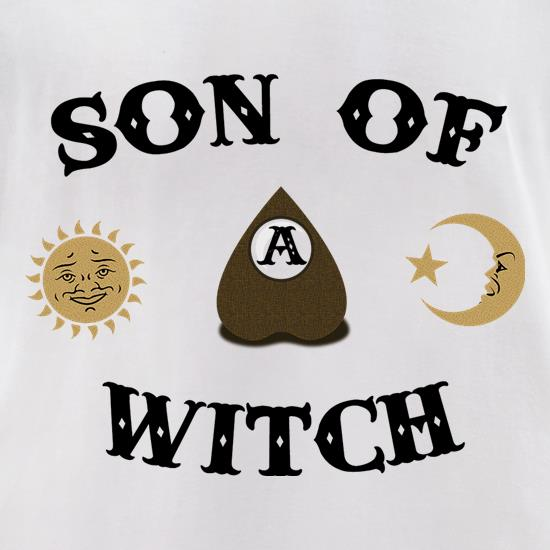 Son Of A Witch t-shirts for ladies