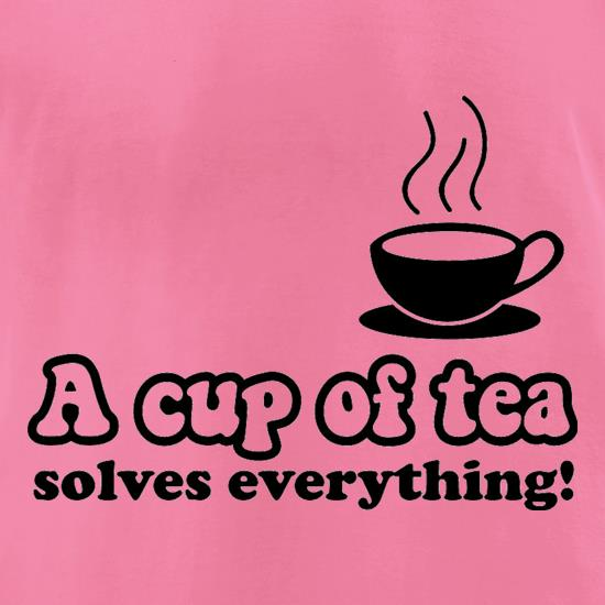 A Cup Of Tea Solves Everything t-shirts for ladies