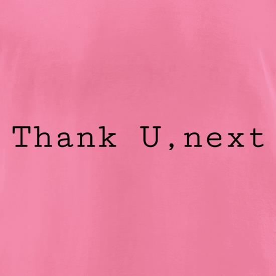 Thank U, Next t-shirts for ladies
