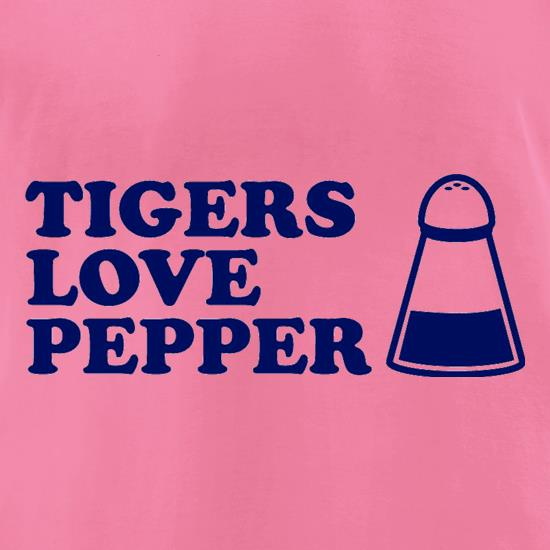 Tigers Love Pepper t-shirts for ladies