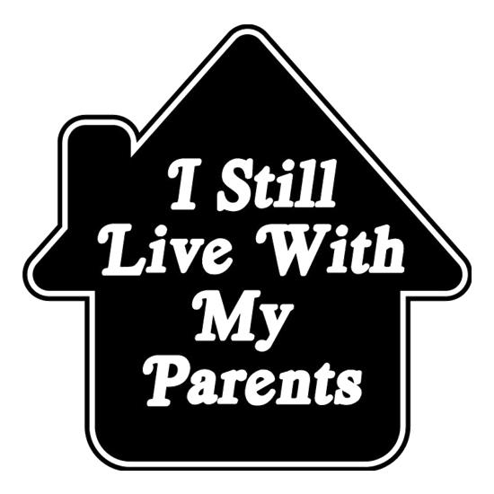 I Still Live With My Parents t-shirts