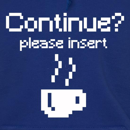 Continue? Please Insert Coffee Hoodies