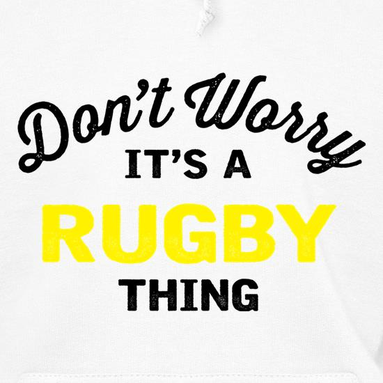 Don't Worry It's A Rugby Thing Hoodies