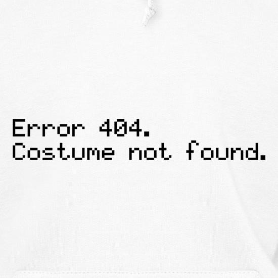 Error 404 Costume Not Found Hoodies