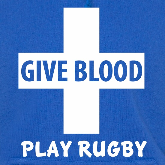 Give Blood. Play Rugby. Hoodies