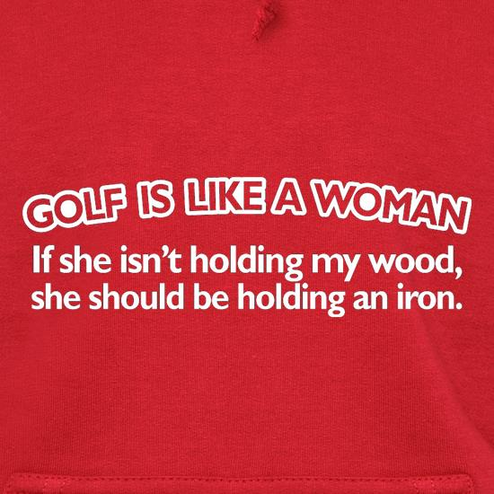 Golf Is Like A Woman Hoodies