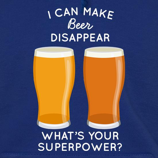I Can Make Beer Disappear Hoodies