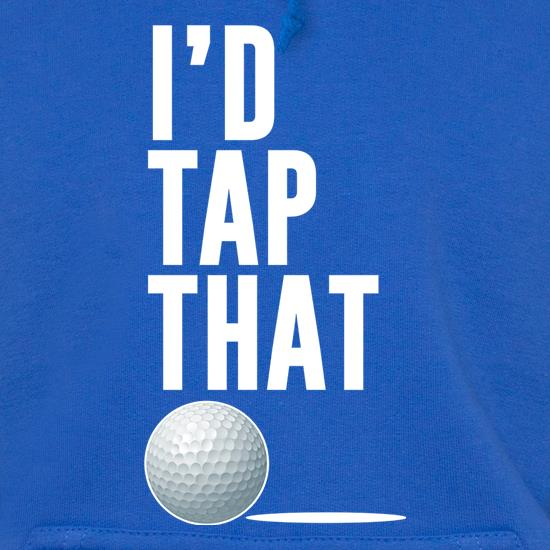 I'd Tap That Golf Hoodies