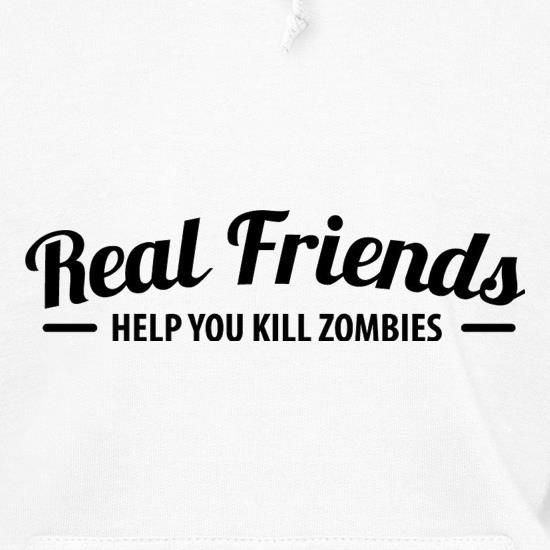 Real Friends Help You Kill Zombies Hoodies