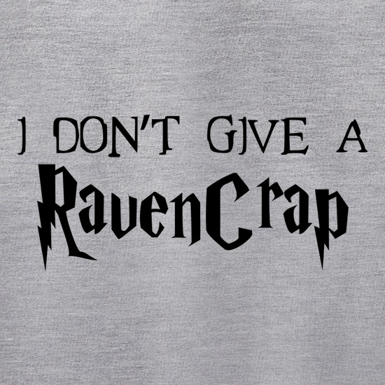 I Don't Give A RavenCrap Jumpers