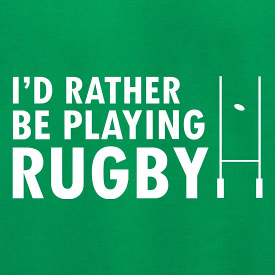 I'd Rather Be Playing Rugby Jumpers