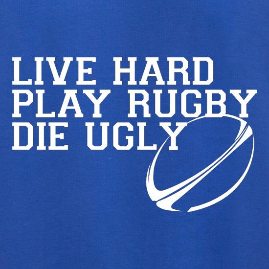 Live Hard Play Rugby Die Ugly Jumpers