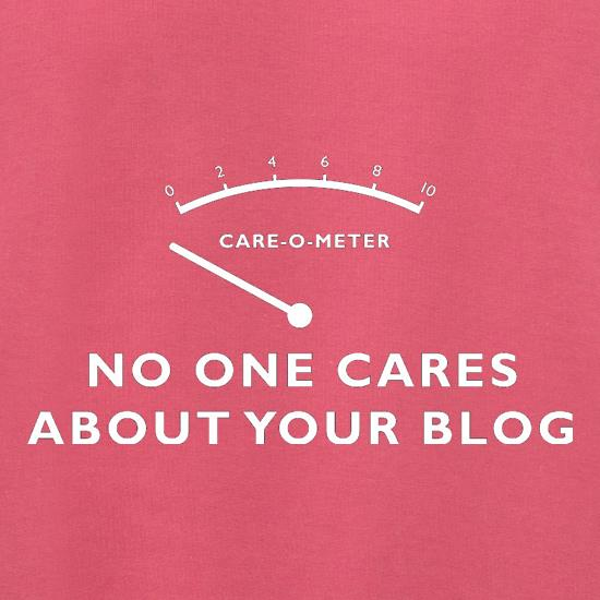 No One Cares About Your Blog Jumpers