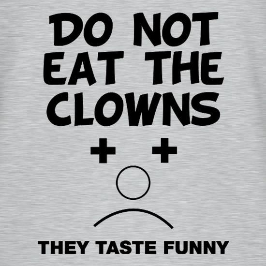 Do Not Eat The Clowns They Taste Funny T-Shirts for Kids