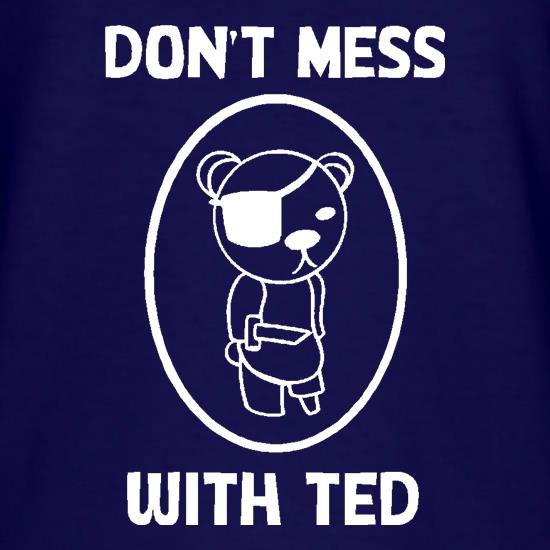 Don't mess with ted T-Shirts for Kids
