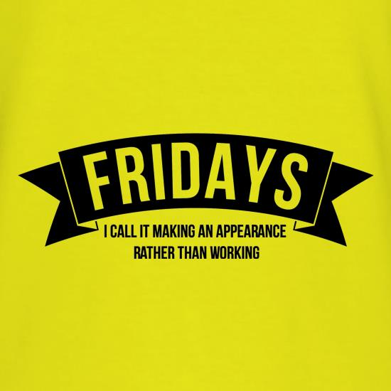 Fridays - i call it making an appearance rather than work! T-Shirts for Kids