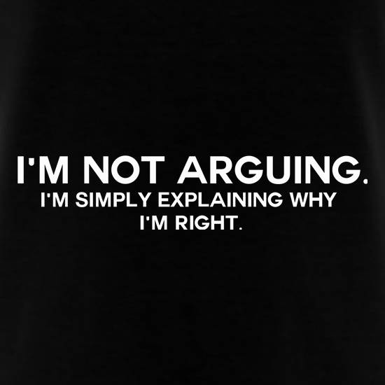 I'm Not Arguing.  I'm Simply Explaining Why I'm Right T-Shirts for Kids