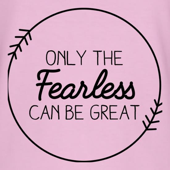 Only The Fearless Can Be Great T-Shirts for Kids
