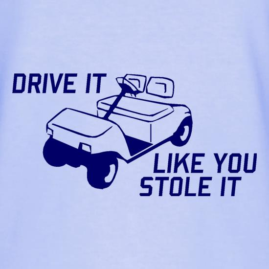 Drive it Like you Stole it T-Shirts for Kids