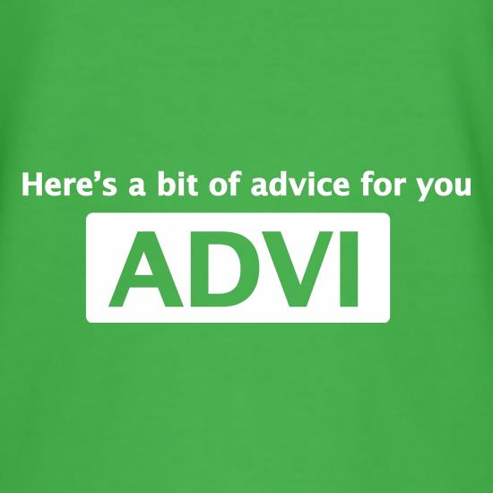 Here's A Bit Of Advice For You t-shirts