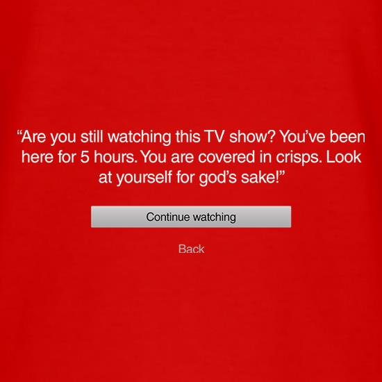 Are You Still Watching Netflix t-shirts
