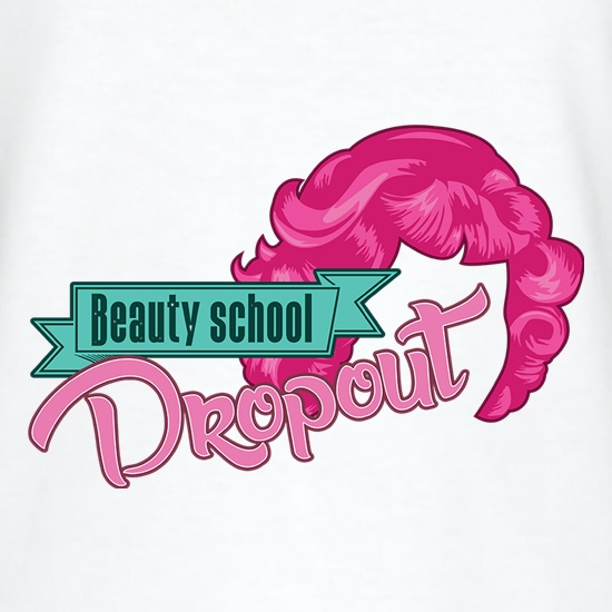Beauty School Dropout t-shirts