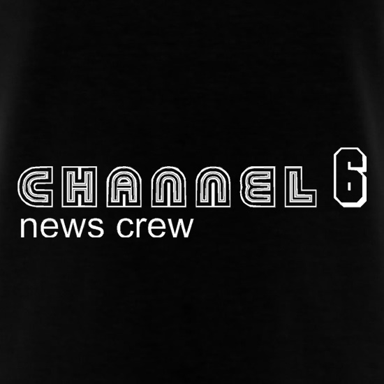 Channel6 news crew t-shirts