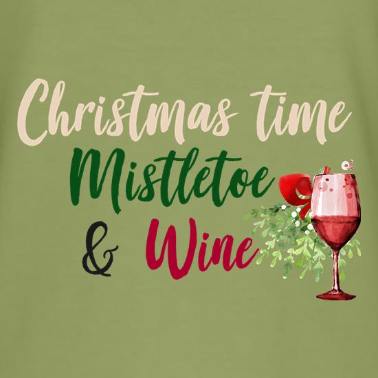 Christmas Time, Mistletoe & Wine t-shirts