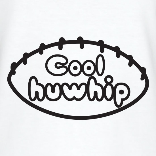 Cool Huwhip t-shirts