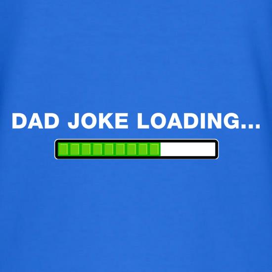 Dad Joke Loading... t-shirts