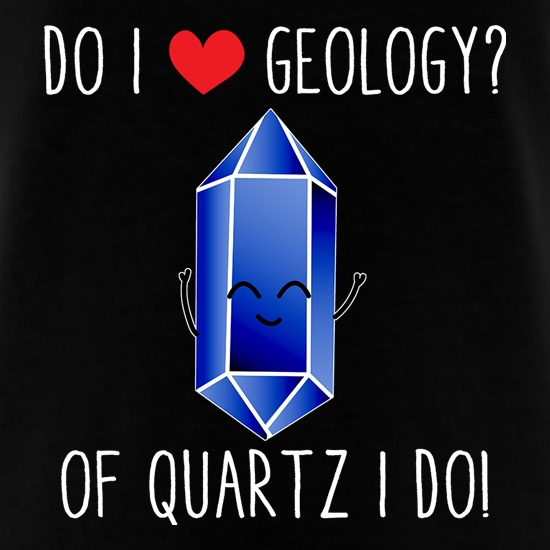 Do I Love Geology? t-shirts