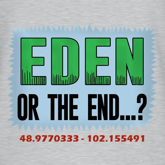 Eden or The End? t-shirts