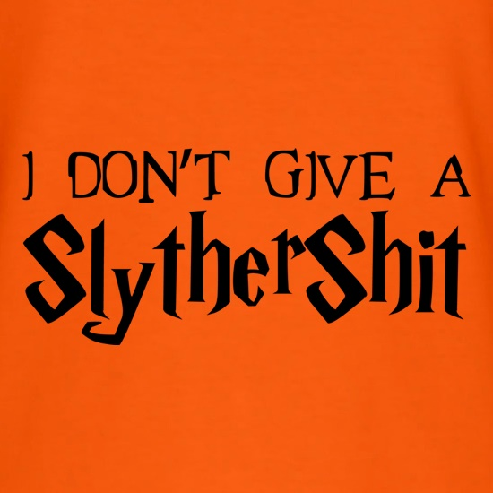 I Don't Give A SlytherShit t-shirts