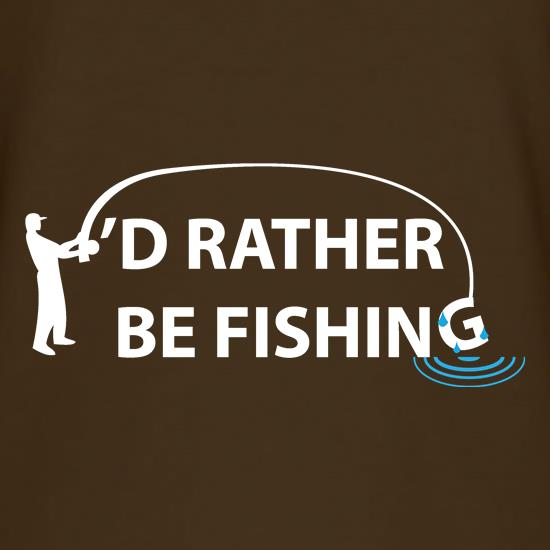 I'd Rather Be Fishing t-shirts
