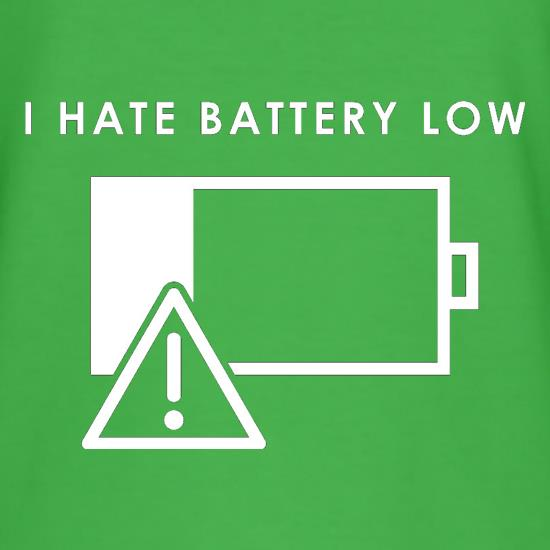 I Hate Battery Low t-shirts