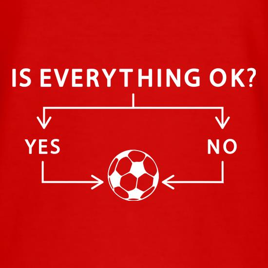 Is Everything Ok? Football. t-shirts