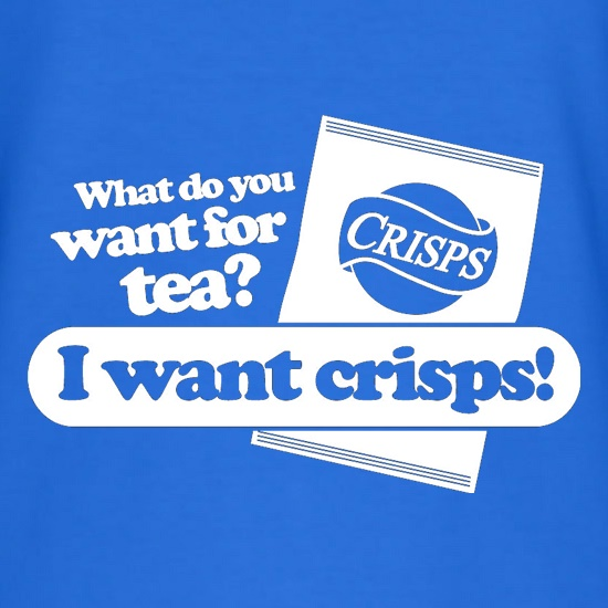 What Do You Want For Tea? I Want Crisps! t-shirts