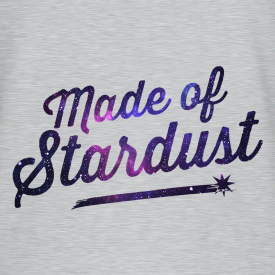 Made Of Stardust t-shirts