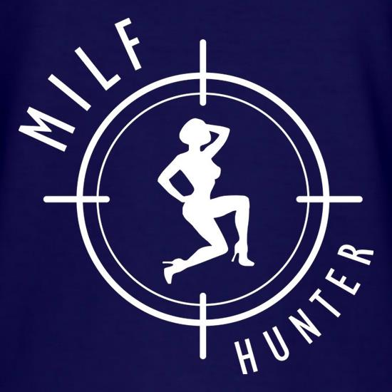 Milf Hunter t-shirts
