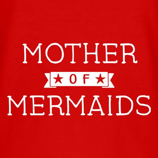 Mother Of Mermaids t-shirts