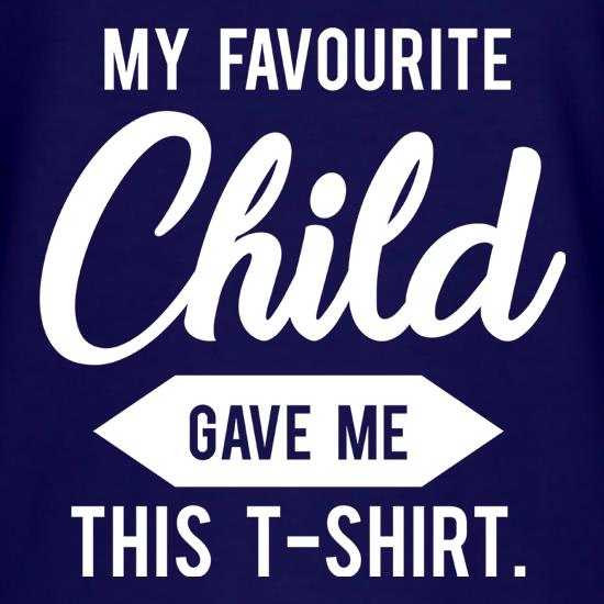 My Favourite Child Gave Me This T-Shirt t-shirts